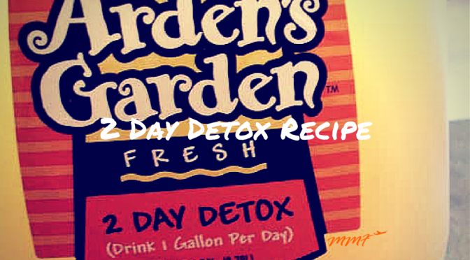 Arden's Garden 2 Day Detox Recipe