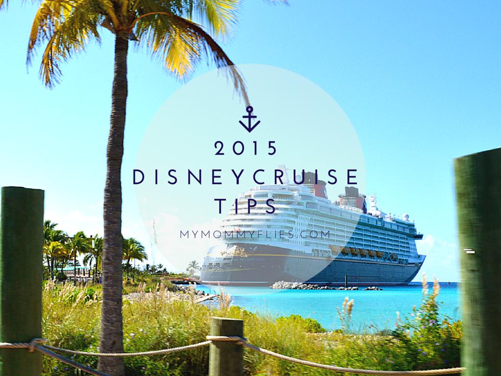 2015 disney cruise tips frequent cruisers don t want you to know my