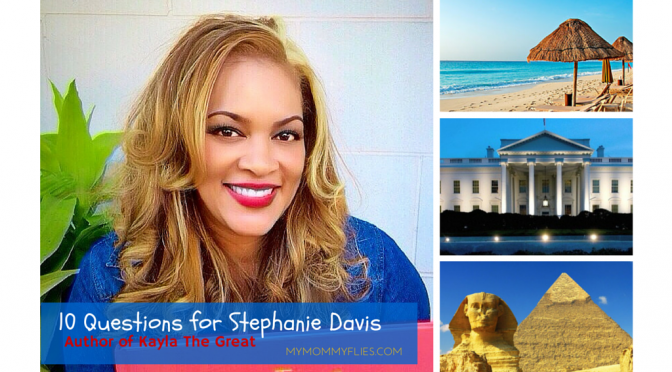 10 Questions for Stephanie Davis Author of Kayla the Great