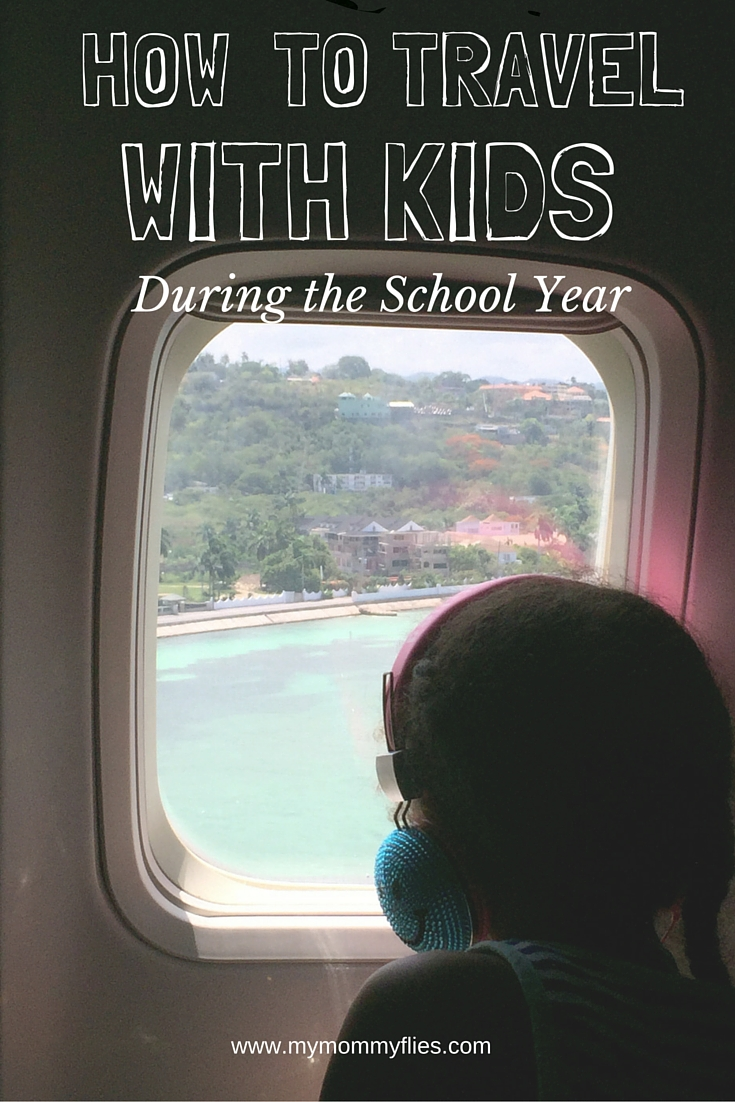 How to Travel With Kids During The School Year