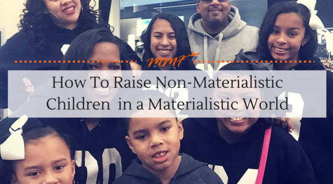How to Raise Non-Materialistic Children in a Materialistic World