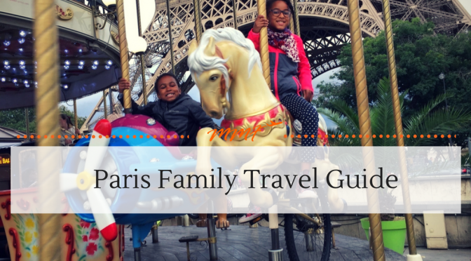 Paris Family Travel Guide