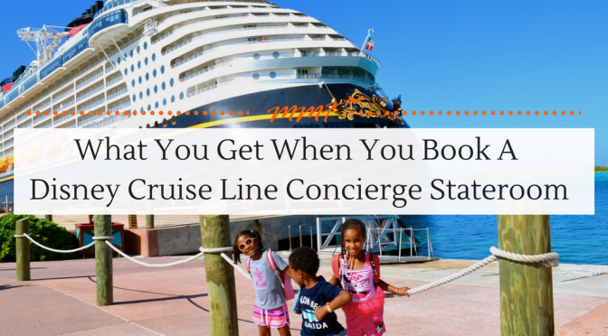 What You Get When You Book a Disney Cruise Line Concierge Stateroom